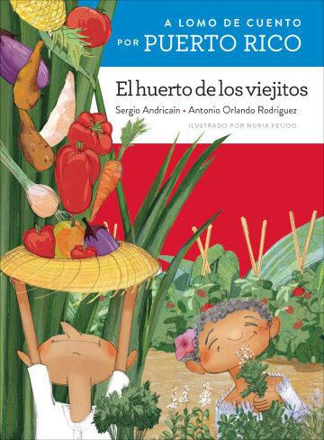 Cover A lomo de cuento por Puerto Rico: El huerto de los viejitos