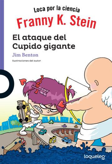 Cover Franny K Stein. El ataque  del Cupido gigante