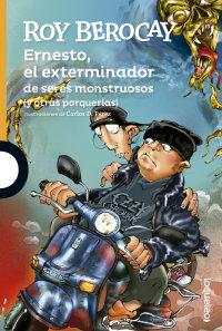 Portada Ernesto, el exterminador de seres monstruosos y otras porquerías
