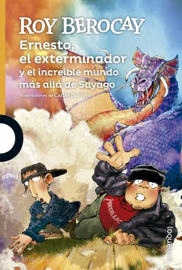 Portada Ernesto el exterminador y el  increíble mundo más allá de Sayago