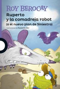 Portada Ruperto y la comadreja robot (o el nuevo plan de Siniestro)