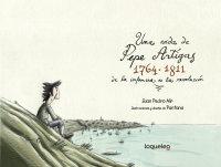 Portada Una vida de Pepe Artigas 1764 – 1811 de la infancia a la revolución
