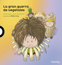 Portada La gran  guerra de vegetales. Colección: Las aventuras de la pequeña Teresa