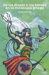 Portada De los dioses a los héroes en la mitología griega